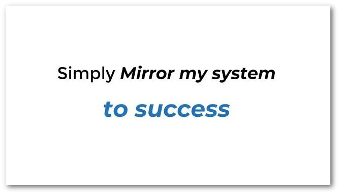 mirror his system