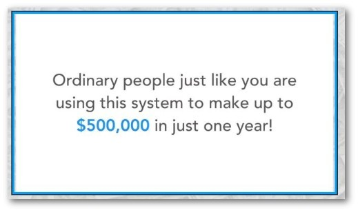 make up to $500,00 a year with this system