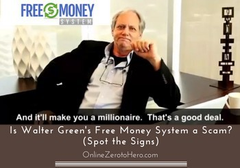 Is Walter Green's Free Money System a Scam? (Spot the Signs)