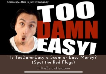 is toodamneasy a scam