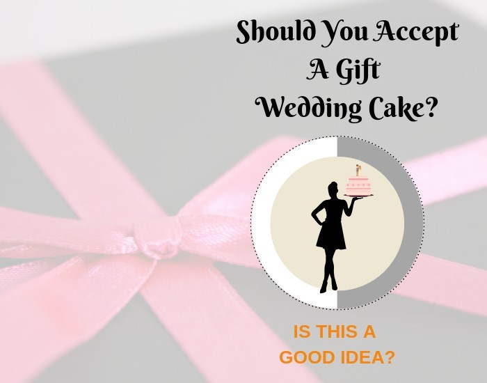 How to handle gifted wedding cakes is it a good idea