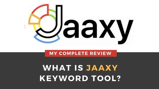 What is Jaaxy Keyword Tool? My Complete Review