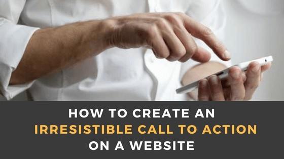 How to Create an Irresistible Call to Action on a Website