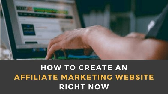 How to Create an Affiliate Marketing Website Right Now