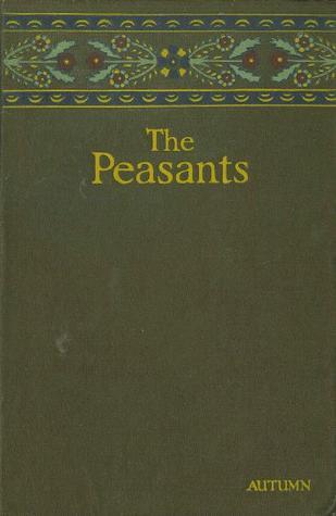 The Peasants by Wladyslaw Reymont