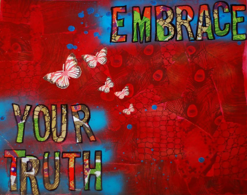 Embrace Your Truth | j e n i c a l a k e a r t