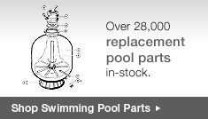 Swimming Pool Parts | Filter Parts | Pump Parts | Heater Parts