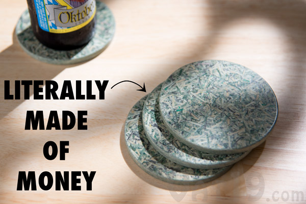 Currency Coasters are made from shredded US currency.