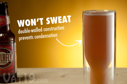 The double-walled construction of the Upside Down Beer Glass ensures that it won't sweat.
