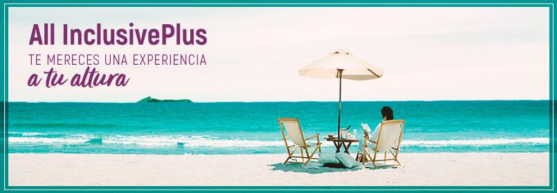 """""""Hoteles todo Incluido en las mejores playas con el Exclusivo Plan All Inclusive Plus"""