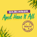 Explore paradise and have it all
