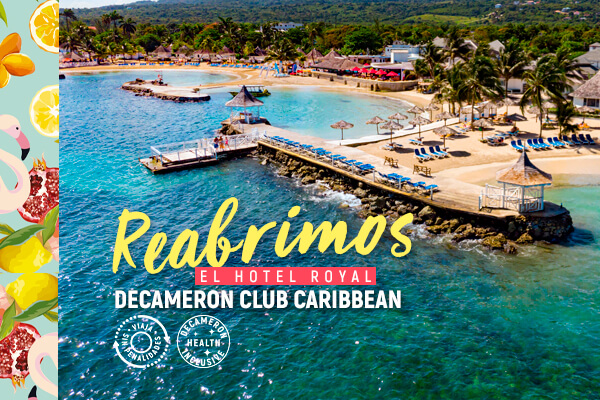 Reabrimos El Royal Decameron Club Caribbean
