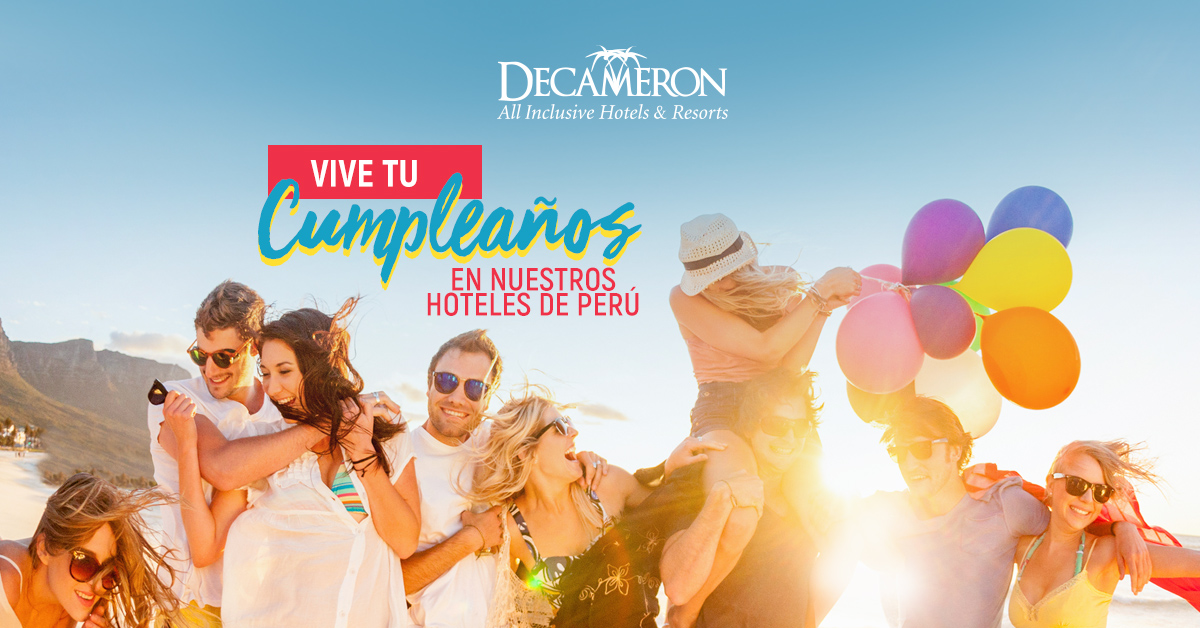 Vive tu cumpleaños en nuestros hoteles de Perú