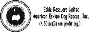 Eskie Rescuers United American Eskimo Dog Rescue Inc