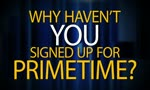PrimeTime - Why Aren't You Registered?