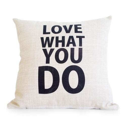 Almofada Love What You Do em Tecido - 45x45 cm