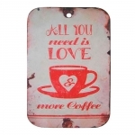 Placa All You Need Is Love And More Coffee em Metal