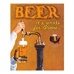 Placa Decorativa Beer Its Whats For Dinner Grande em Metal - 40x30cm