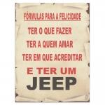 Placa Fórmulas para a Felicidade - Jeep - Grande em Metal