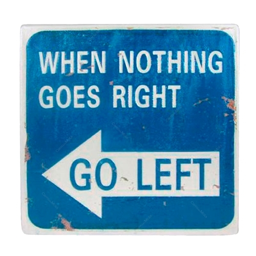 Placa Decorativa When Nothing Goes Right Go Left em Metal - 26,5x26,5 cm
