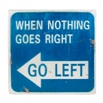Placa Decorativa When Nothing Goes Right Go Left
