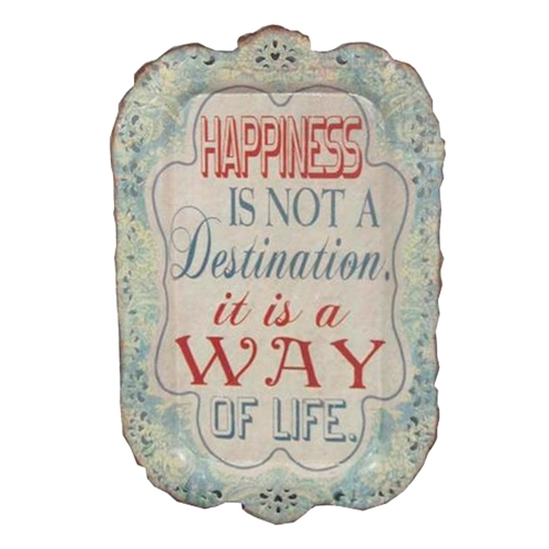 Placa Happiness Is Not a Destination It Is a Way Of Life em Metal - 40x26 cm