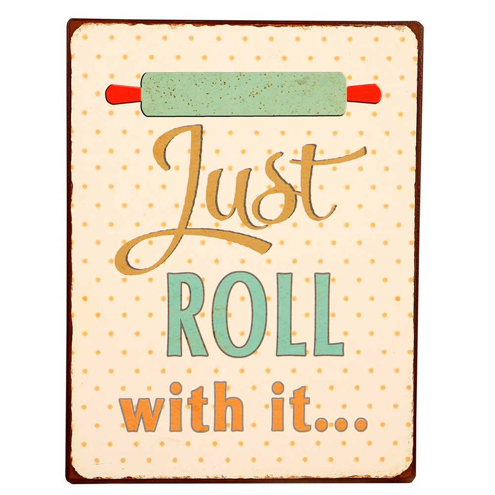 Placa Just Roll With It  em Metal - 35x26 cm