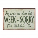 Placa My House Was Clean Last Week Sorry You Missed It
