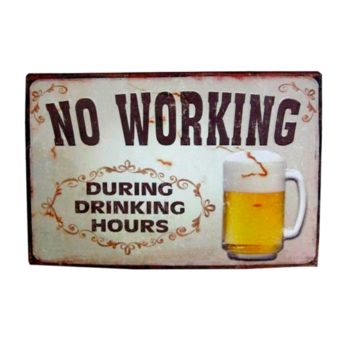 Placa No Working During Drinking Hours - 35x26 cm
