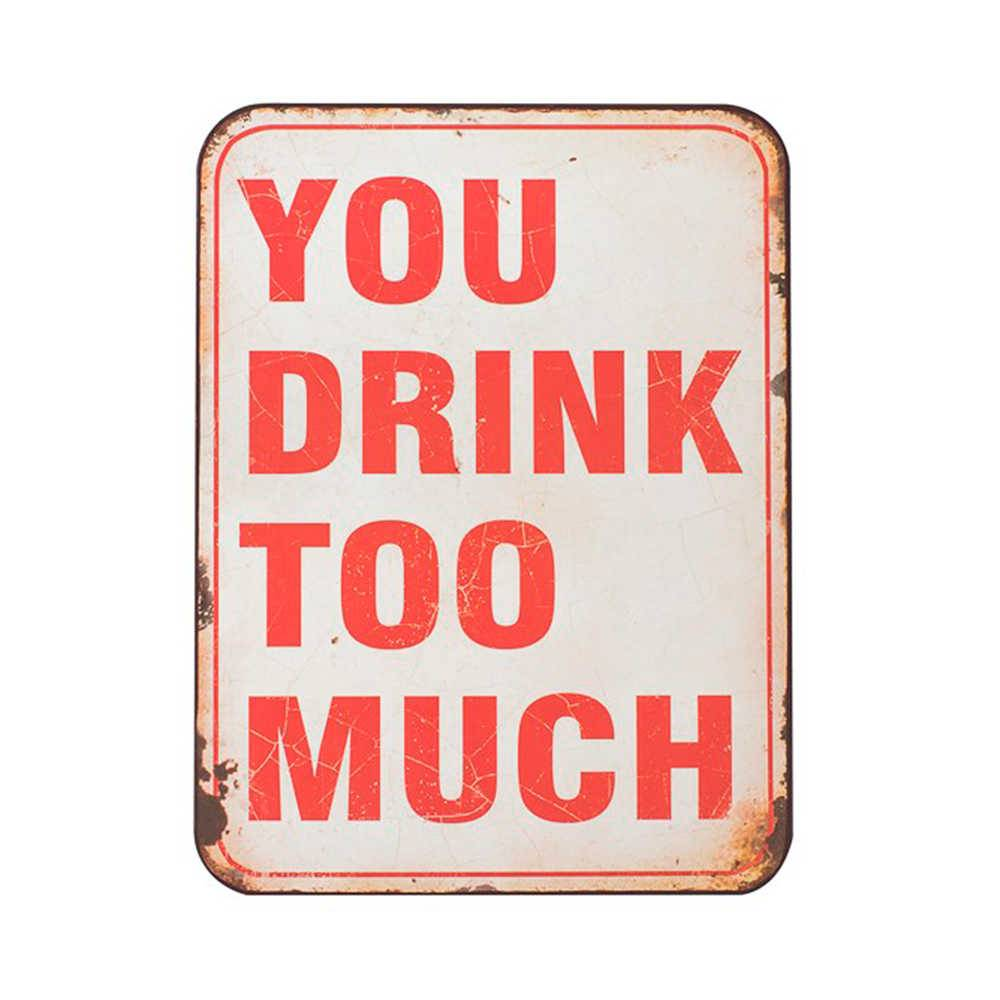 Placa You Drink To Much Vermelho e Branco em Metal - 35x26 cm