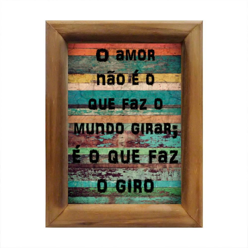 Quadro O Amor Não é o Que Faz o Mundo Girar Multicolorido em Madeira - 26x20 cm