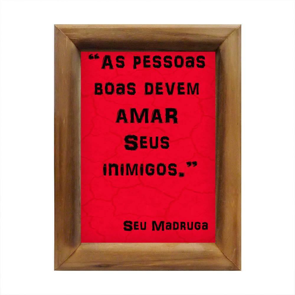 Quadro As Pessoas Boas Devem Amar Seus Inimigos em Madeira - 26x20 cm