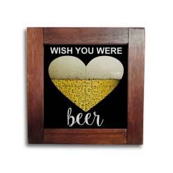 Quadro Azulejo Wish You Were Beer com Moldura em Madeira