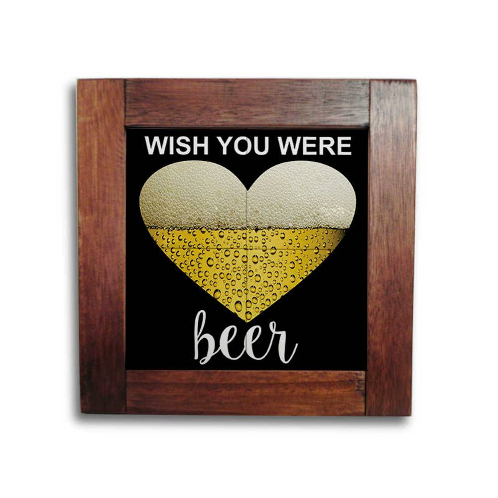 Quadro Azulejo Wish You Were Beer com Moldura em Madeira - 28x28 cm