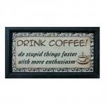 Quadro Drink Coffee em Madeira - 34x19 cm
