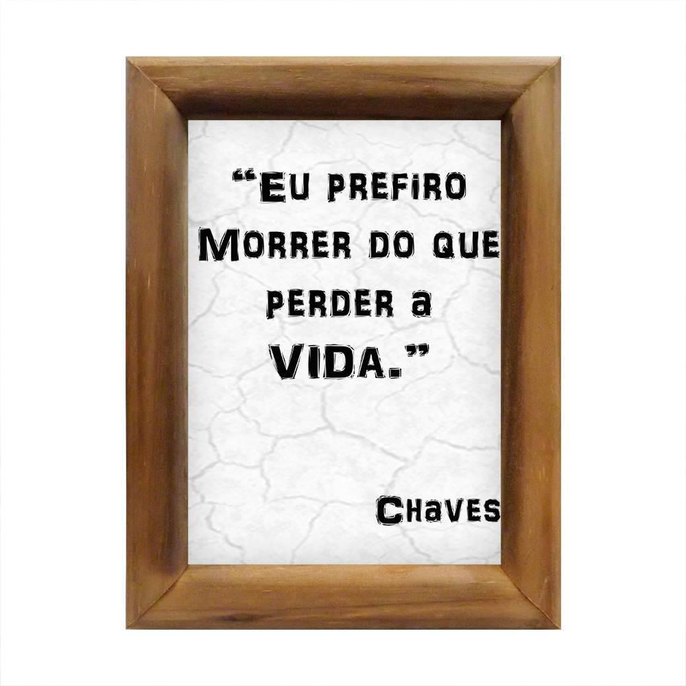 Quadro Eu Prefiro Morrer do Que Perder a Vida Branco e Preto em Madeira - 26x20 cm