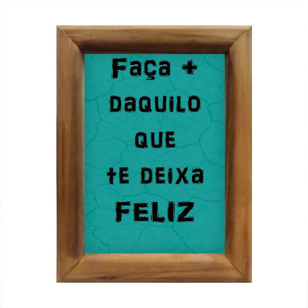 Quadro Faça Mais Daquilo Que Te Deixa Feliz Verde em Madeira - 26x20 cm
