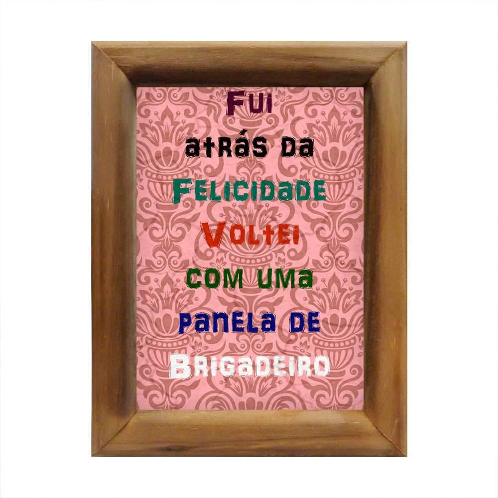 Quadro Fui Atrás da Felicidade Multicolorido em Madeira - 26x20 cm