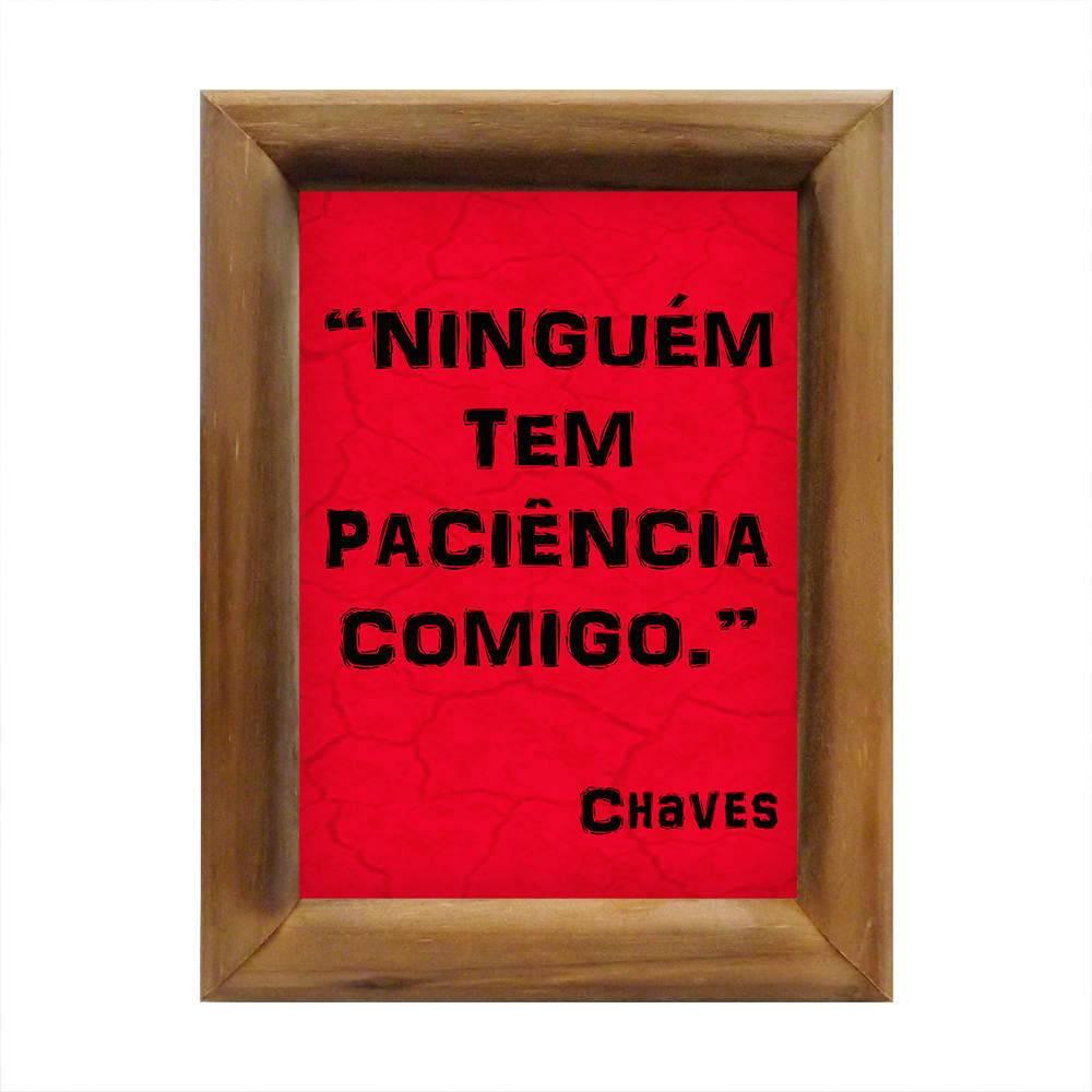 Quadro Ninguém Tem Paciência Comigo Vermelho e Preto em Madeira - 26x20 cm