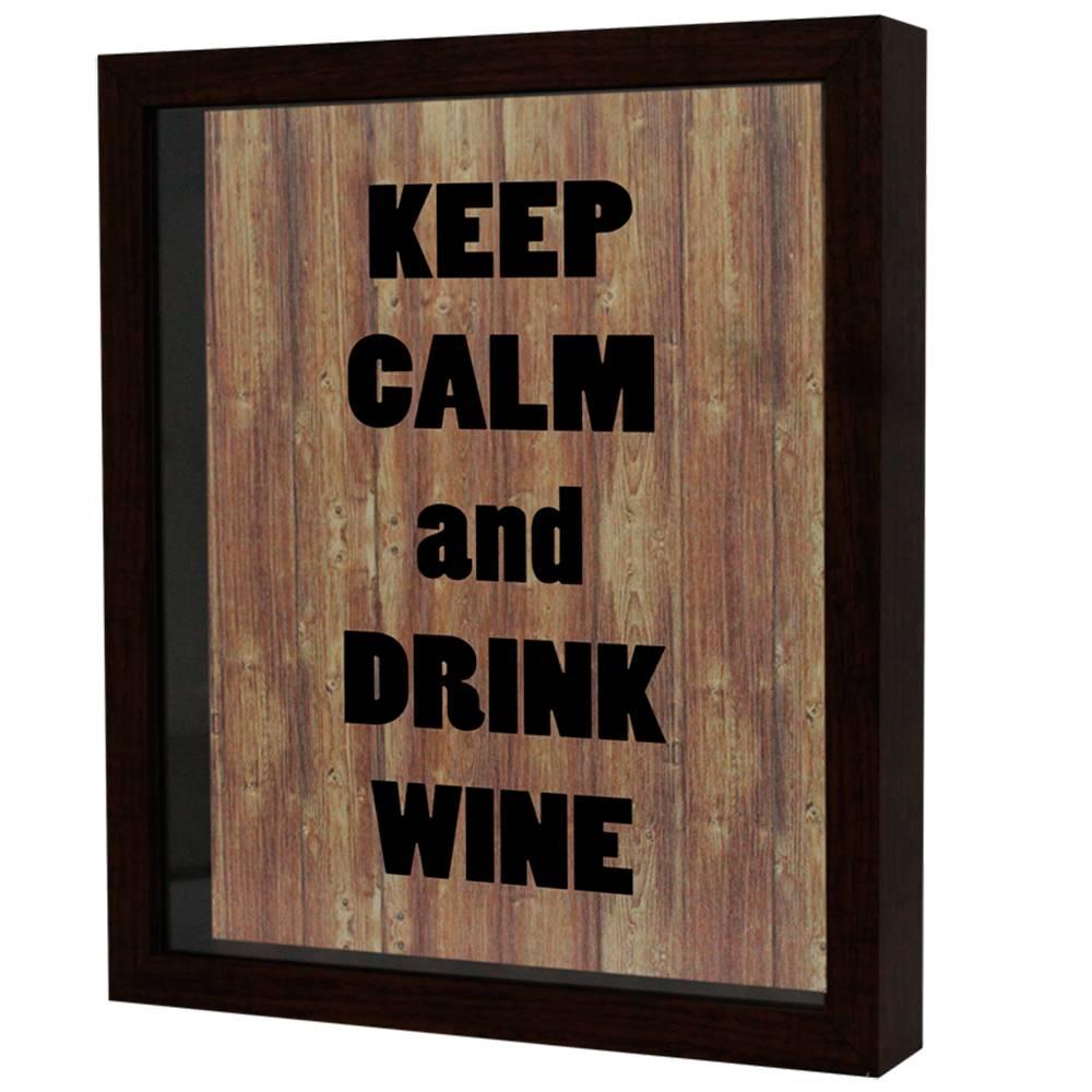 Quadro Porta Rolhas Keep Calm And Drink Wine Tabaco Escuro em MDF e Vidro - 25x20 cm