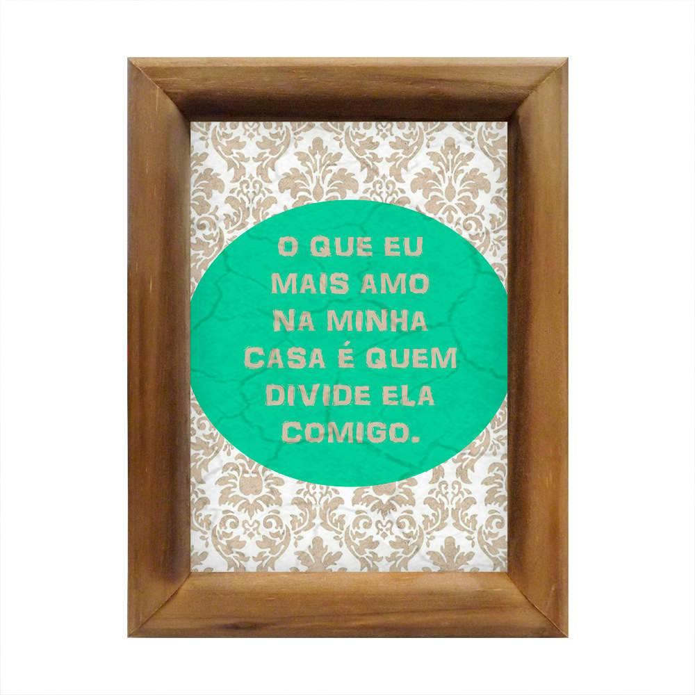 Quadro O que Mais Amo na Minha Casa em Madeira - 26x20 cm