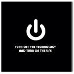 Tela Turn Off The Technology Impressão em Tecido