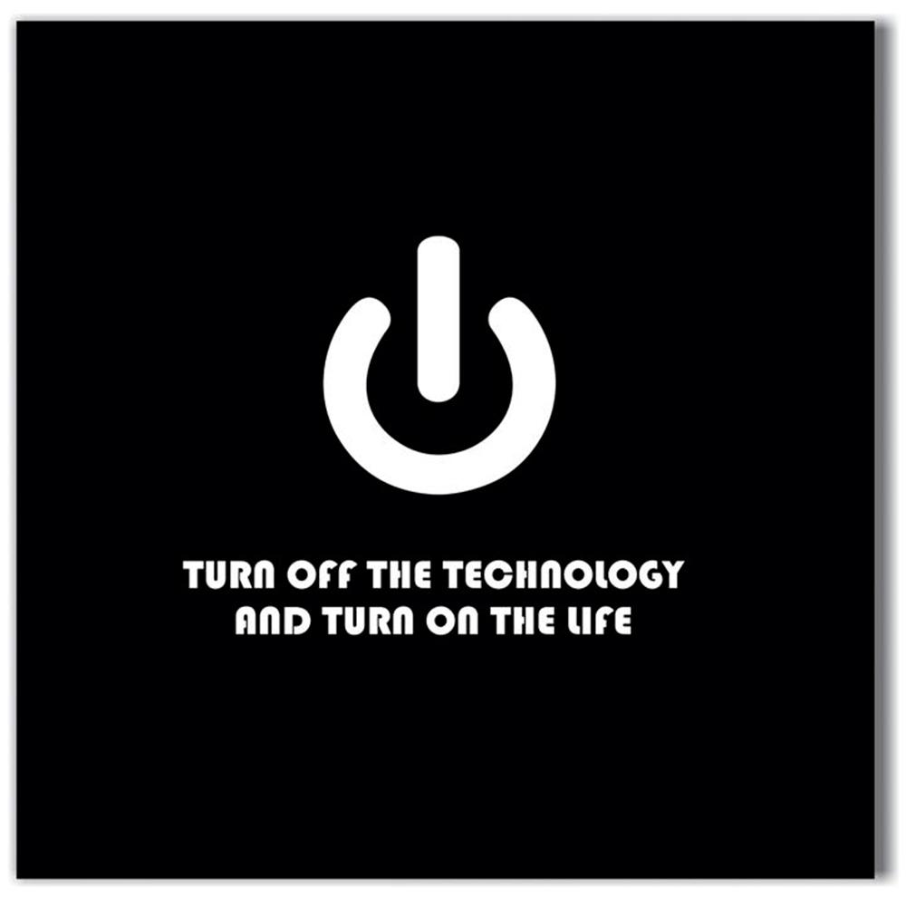 Tela Turn Off The Technology Impressão em Tecido Estrutura em Madeira - 50x50 cm
