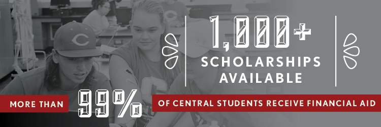 Central is committed to affordability. With over 1,000 scholarships available, more than 99% of Central students receive financial aid.