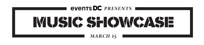 Washington, DC's Official Music Showcase, March 15