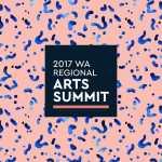 WA Regional Arts Summit 2018