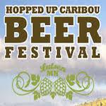 Hopped Up Caribou Beer Festival 2019