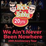 Rick & Bubba 20th Anniversary Tour 2019