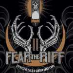 The 2nd Annual Fear The Riff Effects, Pedals and Guitar Gear Expo 2019