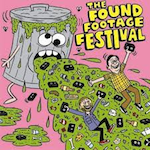 THE FOUND FOOTAGE FESTIVAL 2019